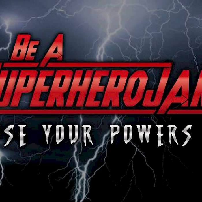 Be a Superhero Jam use your superpowers